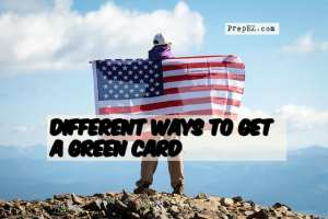 Different Ways to Get a Green Card