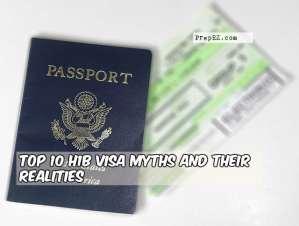Top 10 H1B Visa Myths and their Realities