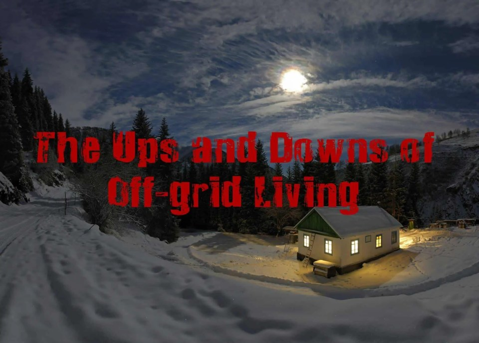 Prepper's Will - The Ups and Downs of an off-grid life