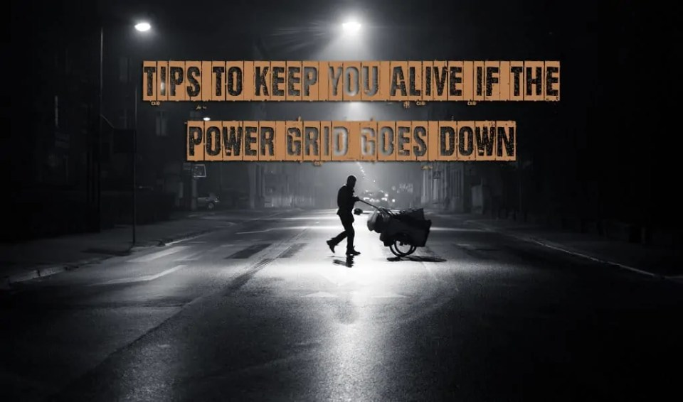 Prepper's Will - Tips to keep you alive if the power grid goes down