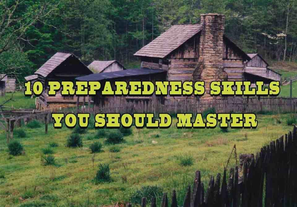 Prepper's Will - 10 Preparedness skills you should master for self-sufficiency