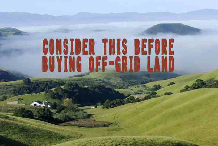 Prepper's Will - Consider this before buying off-grid land