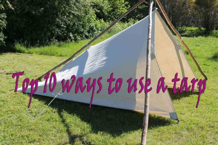 Top 10 ways to use a tarp