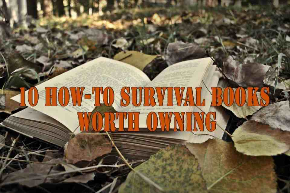 10 How-To Survival Books Worth Owning