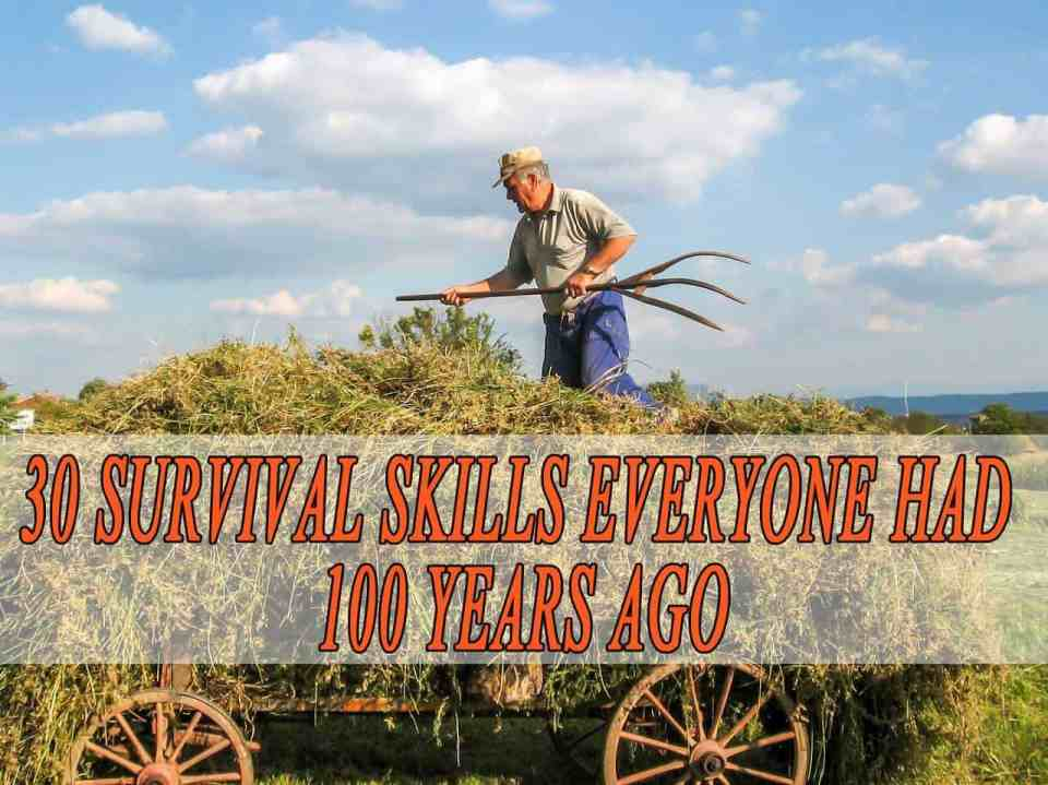 30 Survival Skills Everyone Had 100 Years Ago