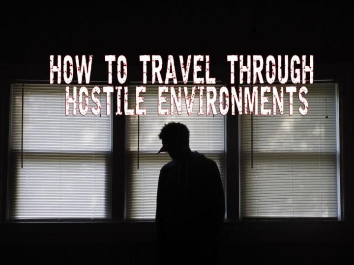 How to travel through hostile environments