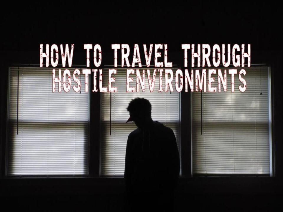 How to travel through hostile environments