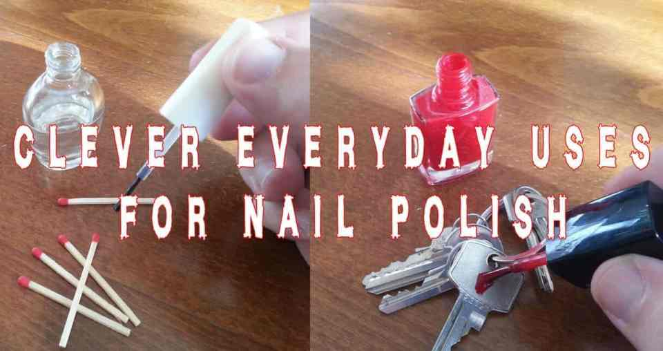 Clever everyday uses for nail polish