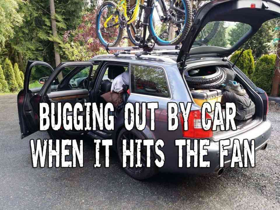 Bugging out by car when it hits the fan