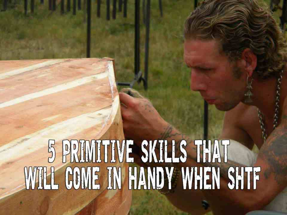 5 Primitive Skills That Will Come in Handy When SHTF