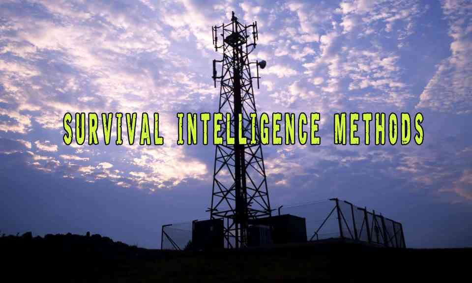 Survival Intelligence Methods For SHTF