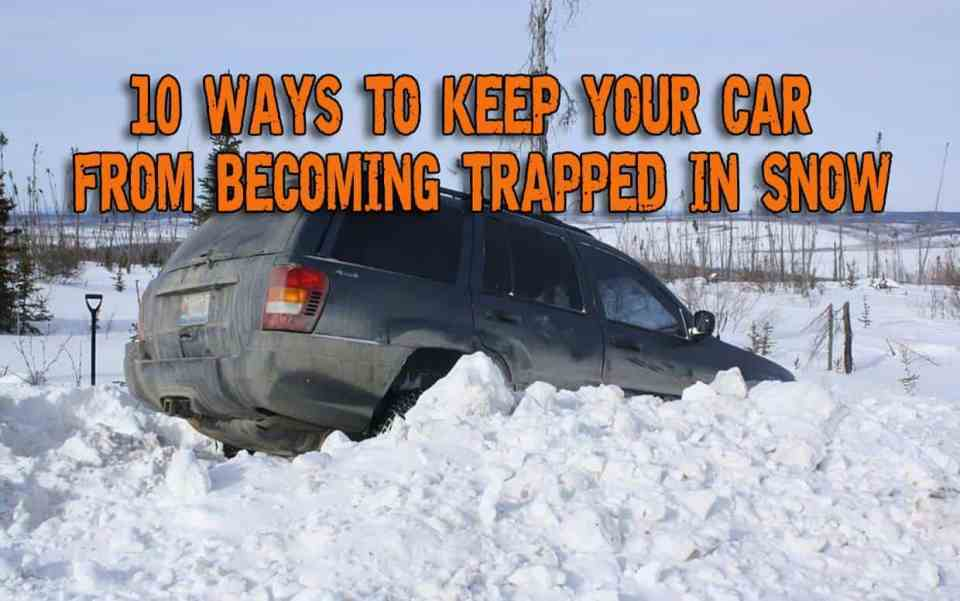 10 Ways To Keep Your Car From Becoming Trapped In Snow