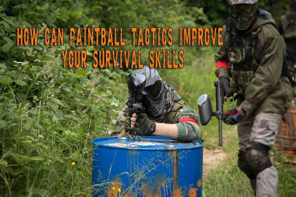 How Can Paintball Tactics Improve Your Survival Skills