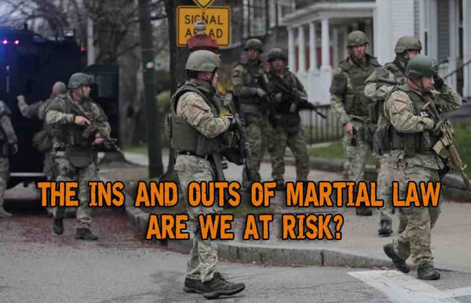 Martial Law: The Ins and Outs - Are We At Risk?