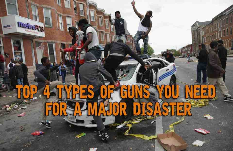 Top 4 Types of Guns You Need For A Major Disaster