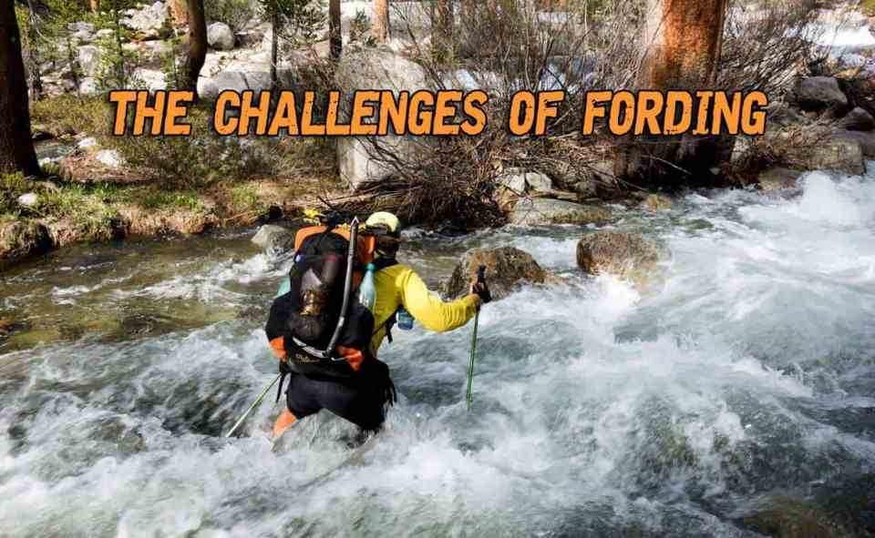The Challenges Of Fording When Venturing Into The Wilderness