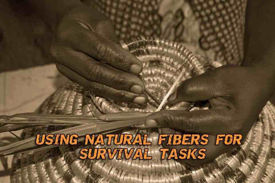 Using Natural Fibers For Survival Necessities