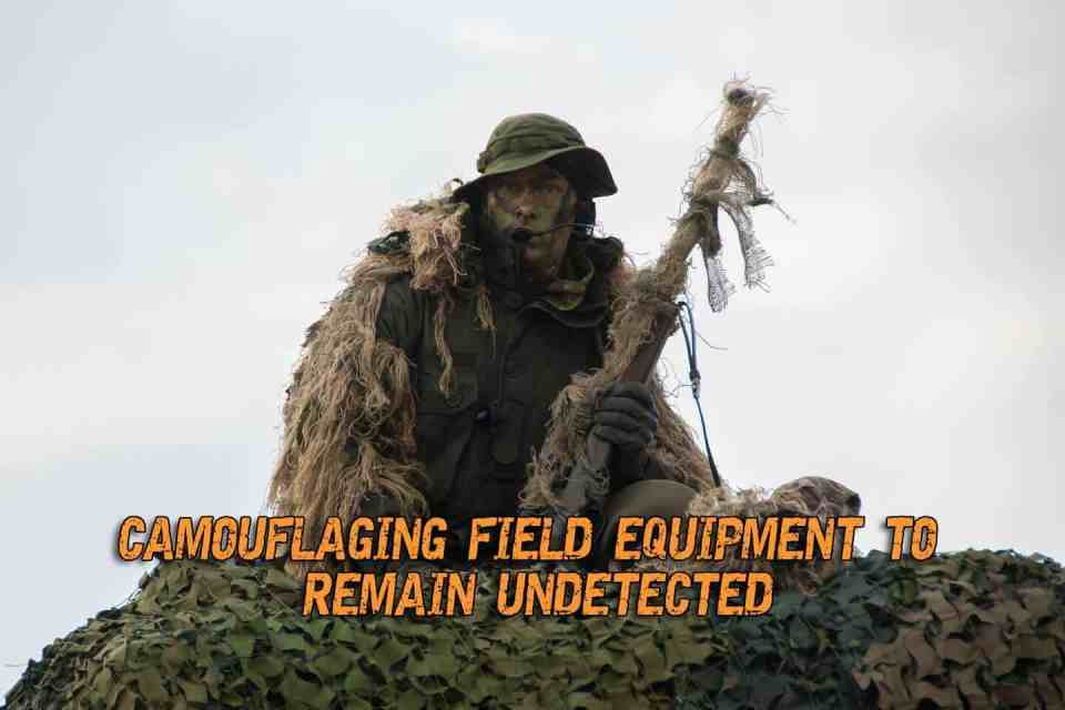 Camouflaging Field Equipment To Remain Undetected