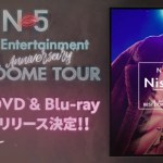 Nissy Entertainment 5th Anniversary BEST DOME TOUR