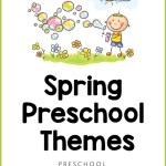 20 Preschool Spring Themes You Ll Love Preschool Inspirations