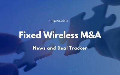 Fixed Wireless (WISP Industry) M&A News & Deal Tracker