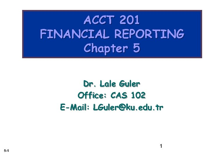 acct 201 financial reporting chapter 5