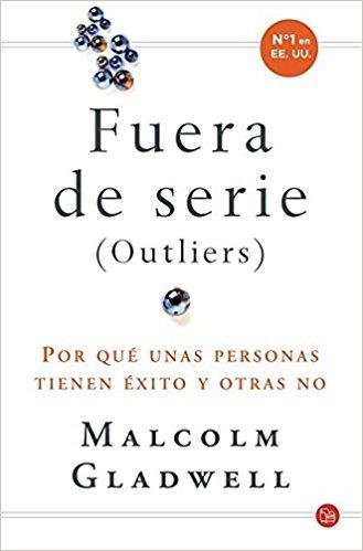 """Portada del libro """"Fuera de serie (Outliers)"""" de Malcolm Gladwell"""