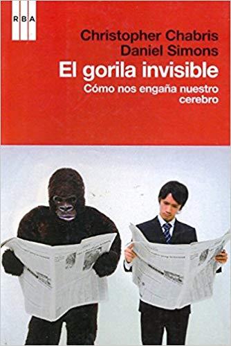 """Libro """"El gorila invisible"""" de Christopher Chabris y Daniel Simons"""