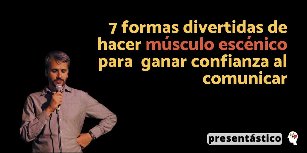 EP 56: 7 formas divertidas de hacer músculo escénico para ganar confianza al comunicar