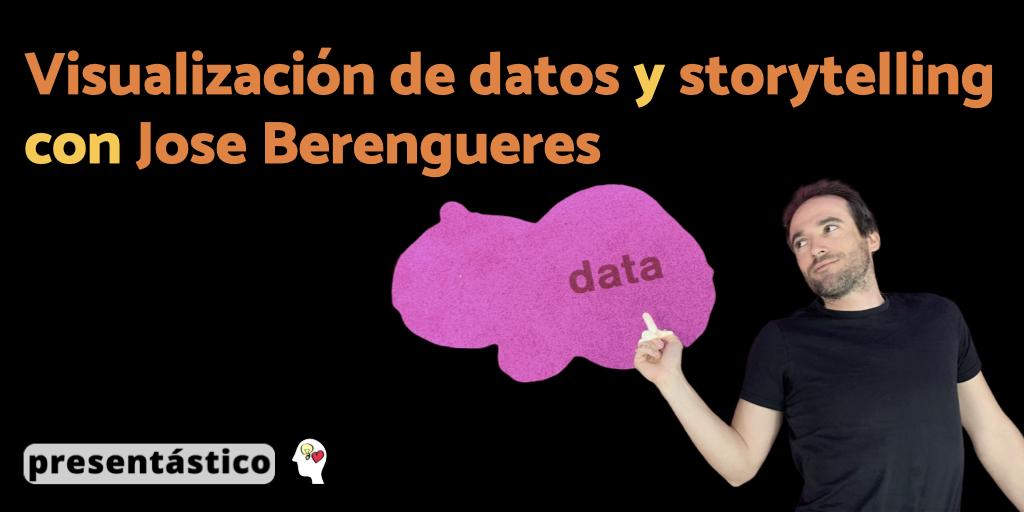 Visualización de datos y Storytelling con Jose Berengueres