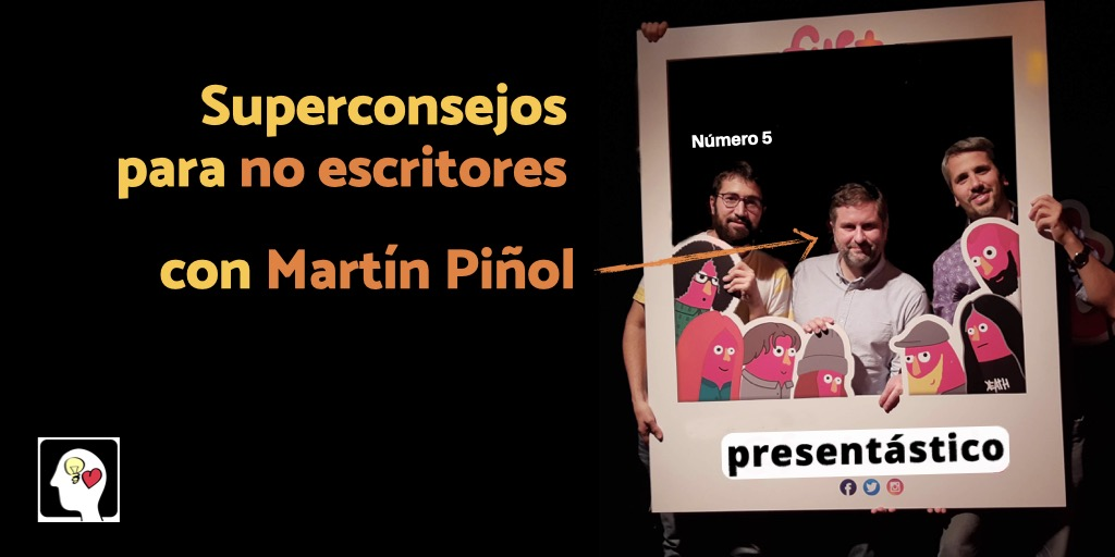Superconsejos para no escritores, con Martín Piñol