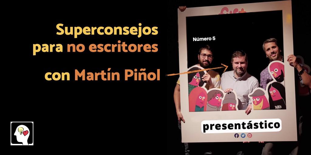 EP 71 Superconsejos para no escritores, con Martín Piñol