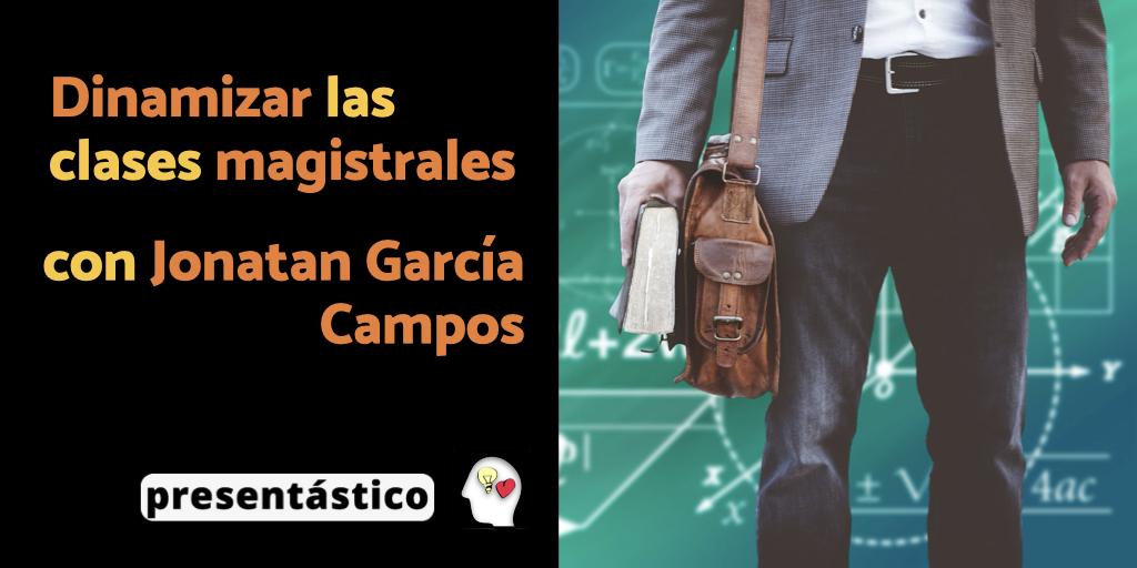 Dinamizar las clases magistrales, con Jonatan García Campos