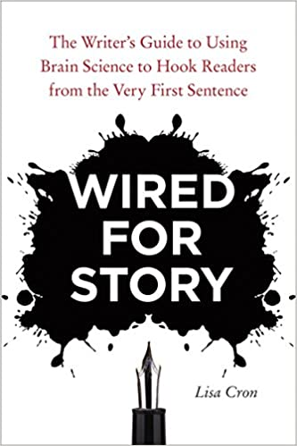 "Portada del libro ""Wired for story. The Writer's Guide to Using Brain Science to Hook Readers from the Very First Sentence"" de Lisa Cron"