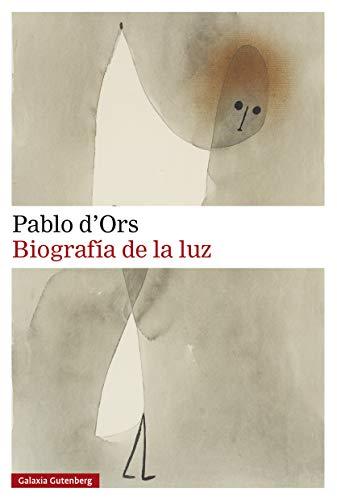 """Portada del libro """"Biografía de la luz"""" de Pablo d'Ors."""