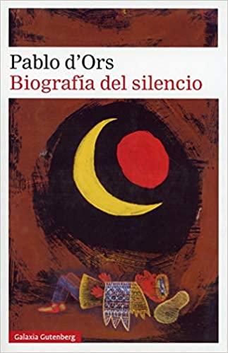 """Portada del libro """"Biografía del silencio"""" de Pablo d'Ors"""