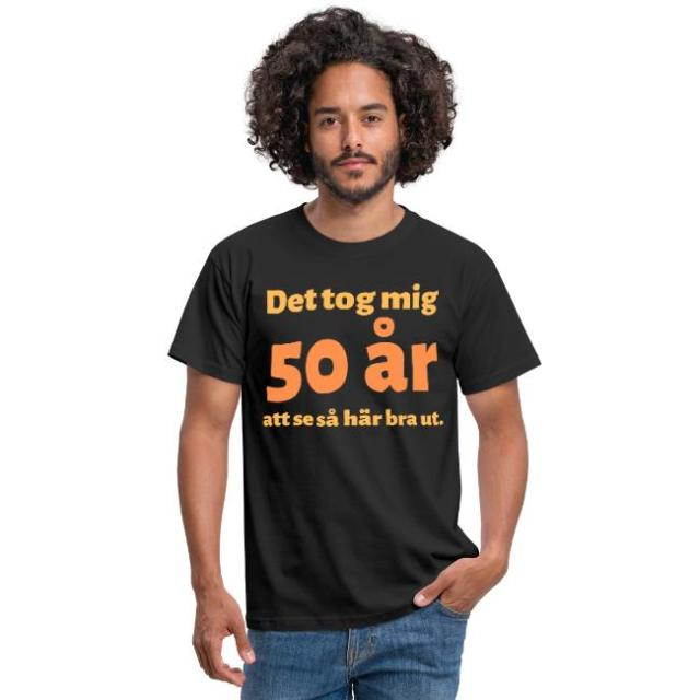 T-shirt herr - Det tok mig 50 år att se så här bra ut Image