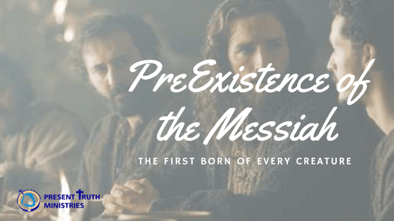 Pre-Existence of the Messiah