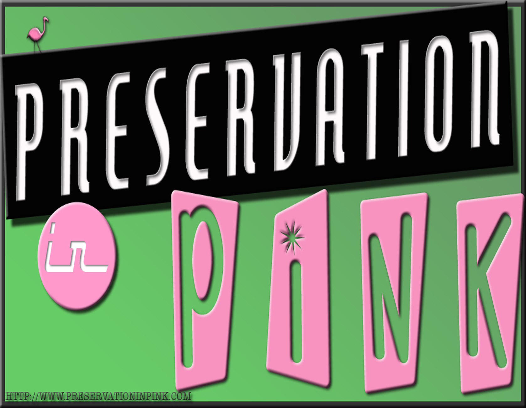 Preservation in Pink magnet design (also postcard and business card).
