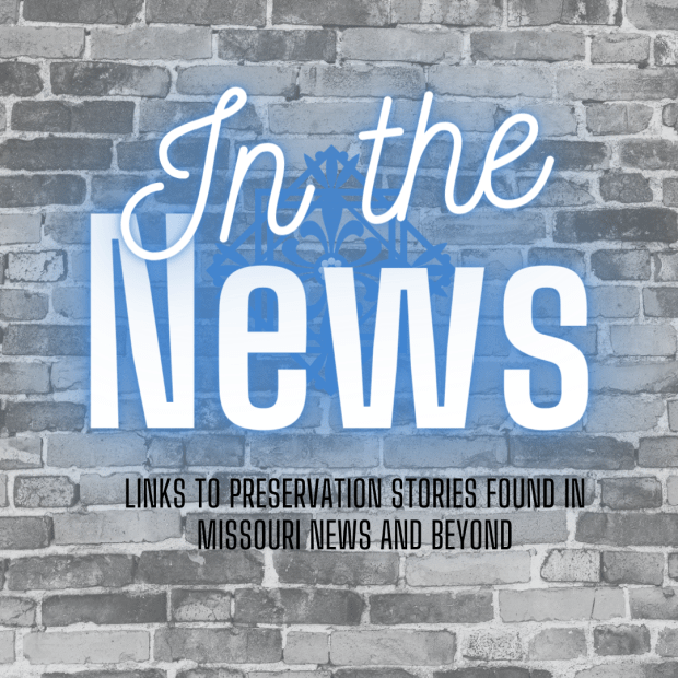 Preservation in the News — August 2021