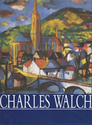 Catalogue raisonne of Charles Walch