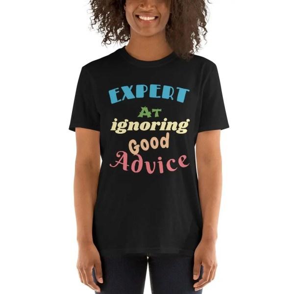 Good Advice - T-shirt