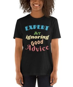 Good Advice - T-shirt