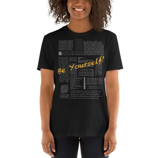 Be Yourself! - T-shirt