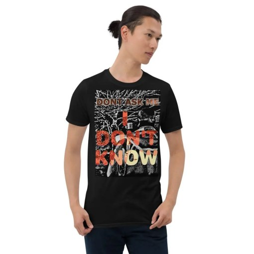 I don't know - T-shirt (dark)