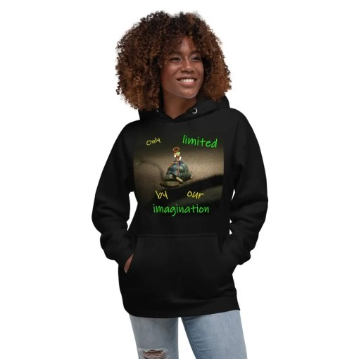 Only limited by our imagination - hoodie