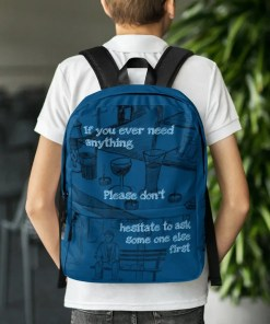 If you ever need anything - backpack
