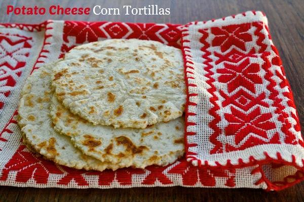 Potato Cheese Corn Tortillas