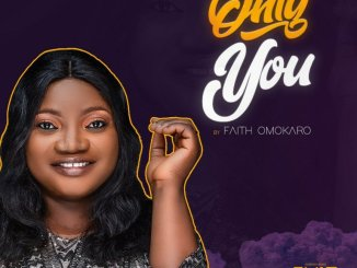 Faith Omokaro – Only You mp3 download