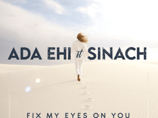 Ada Ehi – Fix My Eyes On You Ft. Sinach lyrics